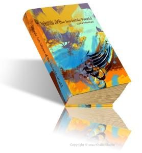 Islamic art: Mirror of the invisible world- Luca Mozzati Book Design By: Khalid Shahin